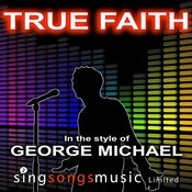 True Faith (In The Style Of George Michael) Songs