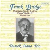 Bridge: Phantasie Trio In C Minor / Piano Trio No. 2 / Miniatures Songs
