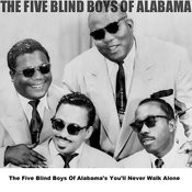 The Five Blind Boys Of Alabama's You'll Never Walk Alone Songs