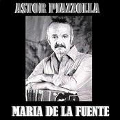 Astor Piazzolla Y Maria De La Fuente Songs