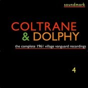 The Complete 1961 Village Vanguard Recordings Of John Coltrane With Eric Dolphy, Vol. Four Songs