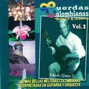 Cuerdas Colombianas: Guitarra Y Orquesta Volume 2 Songs