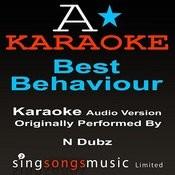 Best Behaviour (Originally Performed By N-Dubz) [Audio Karaoke Version] Songs