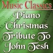 Piano Christmas Tribute To John Tesh Songs