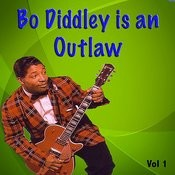 Bo Diddley Is An Outlaw Vol. 1 Songs