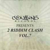 Cousins Records Presents 2 Riddim Clash Vol.7 Songs