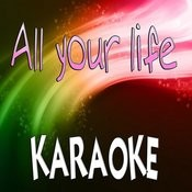 All Your Life (In The Style Of The Band Perry) (Karaoke) Songs