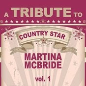 A Tribute To Country Star Martina Mcbride, Vol. 1 Songs