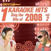 Drew's Famous # 1 Karaoke Hits: Sing The Hits Of 2008, Vol. 2 Songs