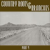 Country Roots & Branches - Part 4 Songs
