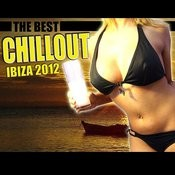 The Best Chillout Ibiza 2012 Songs