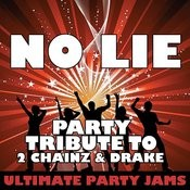 No Lie (Party Tribute To 2 Chainz & Drake) Songs