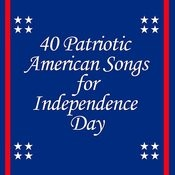 40 Patriotic American Songs For Independence Day Songs