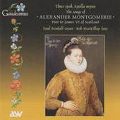 The Songs of Alexander Montgomerie - Poet to James VI of Scotland Songs