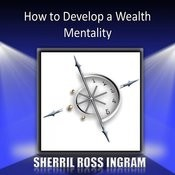 How To Develop A Wealth Mentality Songs