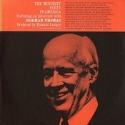 The Minority Party In America: Featuring An Interview With Norman Thomas Songs