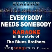 Everybody Needs Somebody (In The Style Of The Blues Brothers) [Karaoke Version] - Single Songs
