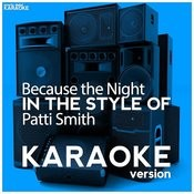 Because The Night (In The Style Of Patti Smith) [Karaoke Version] - Single Songs