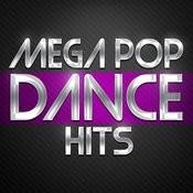 Mega Pop Dance Hits Songs
