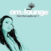 Om Lounge From The Vault Vol. 1 (Digital Version) Songs