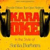 Donde Estan Tus Ojos Negros (In The Style Of Santa Barbara) [Karaoke Version] - Single Songs