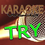 Try (Originally Performed By Pink) [Karaoke Version] Song