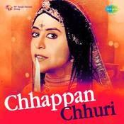 Chhappan Chhuri Songs