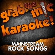 Grab The Mic Karaoke! Mainstream Rock Songs Songs