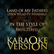 Land Of My Fathers (Hen Wlad Fy Nhadau) [In The Style Of Bryn Terfel] [Karaoke Version] Song