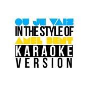 Ou Je Vais (In The Style Of Amel Bent) [Karaoke Version] - Single Songs