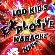 100 Kid's Explosive Karaoke Hits Songs