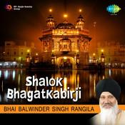 Bhai Balwinder Singh Rangila - Shlok Bhagatkabir Ji Songs