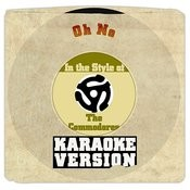 Oh No (In The Style Of Commodores, The) [Karaoke Version] Song