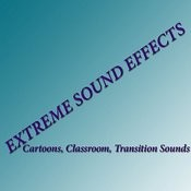 Extreme Sound Effects 2 - Cartoons, Classroom, Transition Sounds Songs