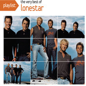 Playlist: The Very Best Of Lonestar Songs