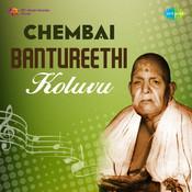 Chembai Bantureethi Koluvu (vocal) Songs
