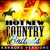 Hot New Country Ballads - Karaoke Versions Songs