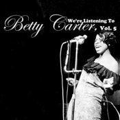 We're Listening To Betty Carter, Vol. 5 Songs