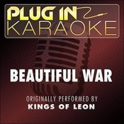 Beautiful War (Originally Performed By Kings Of Leon) (Karaoke With Backing Vocal Version) Song