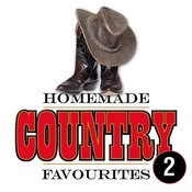 Homemade Country Favourites 2 Songs