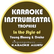 Trophies (In The Style Of Young Money & Drake) [Karaoke Instrumental Version] - Single Songs