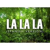 La La La (Spanish Version) - Single Songs