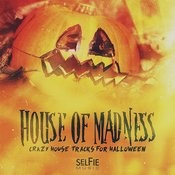 House Of Madness! - Crazy House Tracks For Halloween Parties Songs