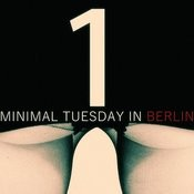 Minimal Tuesday In Berlin - Vol.1 Songs