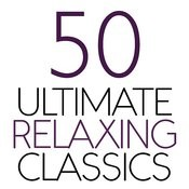50 Ultimate Relaxing Classics Songs