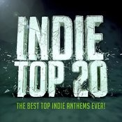 Indie Top 20 - The Best Top Indie Anthems Ever! Songs