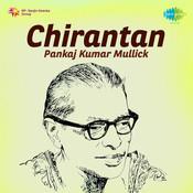 Chirantan - Pankaj Kumar Mullick Songs