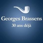 1981 – 2011 : 30 Ans Déjà... (Album Anniversaire Des 30 Ans Du Décès De Georges Brassens) Songs