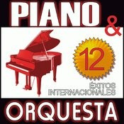 Piano & Orquesta 12 Éxitos Internacionales Songs