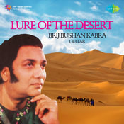 Lure Of The Desert - Brijbushan Kabra (guitar) Songs